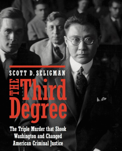 The Third Degree Triple Murder That Shook Washington And Changed American Criminal Justice Is Latest Book On Chinese Experience By