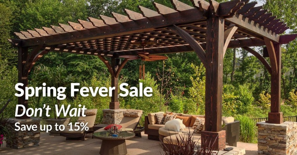 Pergola, Pavilions, and Patio Furniture: Our Spring Fever Sale is on