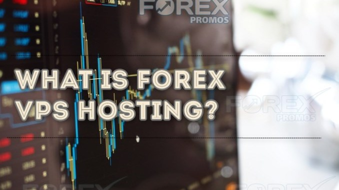 What is forex VPS hosting?