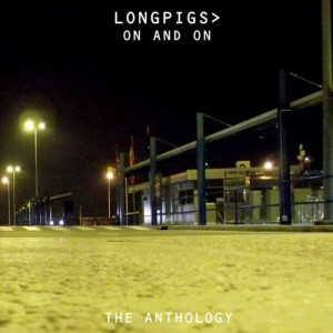 Longpigs-On-And-On-The-Anthology