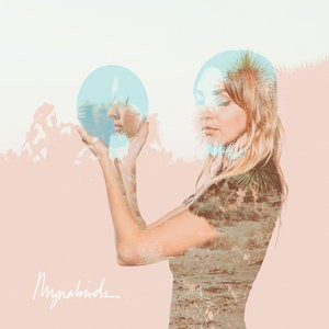 mynabirds-cover_sq-2f0fd7d559ca1045308a13fd33a1feb24dec9e46-s300-c85