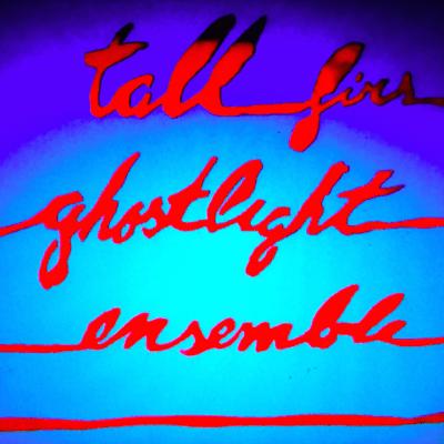 Tall-Firs-Ghostlight-Ensemble-ffs
