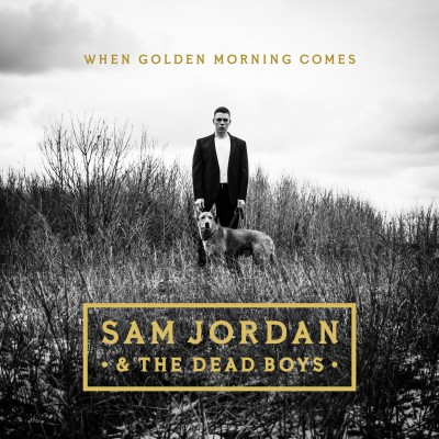 Sam Jordan & The Dead Boys_When Golden Morning Comes EP_artwork_300dpi