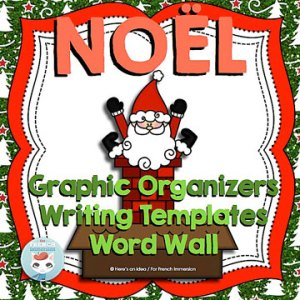 French Christmas Word Wall, Graphic Organizers, and Writing Templates - Noël