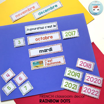 "French Classroom Decor Rainbow Dots: calendar set (days of the week, months, days 1-31, years 2017-2022 updated every year, etc). Two calendar versions: one for pocket charts (pictured) and another one to be used with velcro or magnetic strips (not pictured). Includes ""les saisons"""
