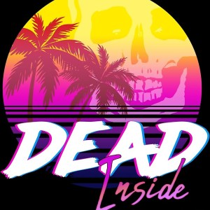 Dead Inside New Retro Sunset