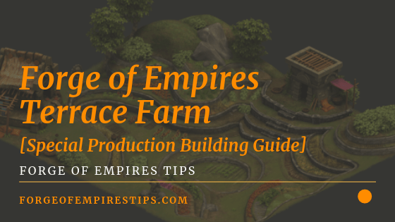 Forge of Empires Terrace Farm [Special Production Building]