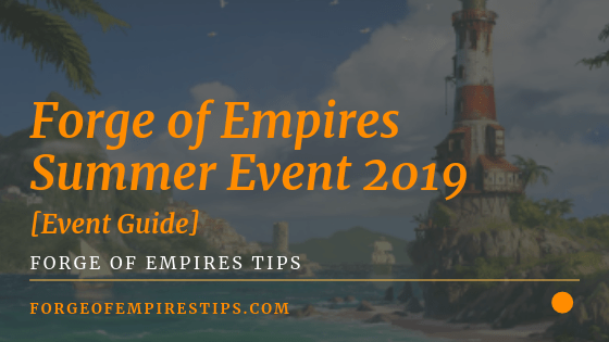 Forge of Empires Summer Event 2019 [Event Guide]