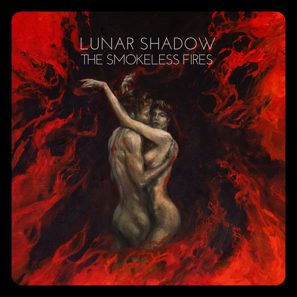 Lunar Shadow - The Smokeless Fires