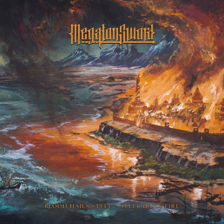 MEGATON SWORD – Blood Hails Steel – Steel Hails Fire
