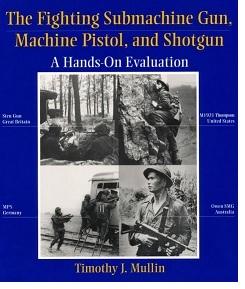 The Fighting Submachine Gun, Machine Pistol, and Shotgun