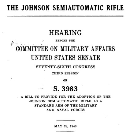 Johnson Semiauto Rifle hearing complete transcript, May 29 1940