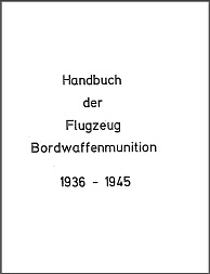Handbook of Airborne Weapons Ammunition 1936-1945 (German)