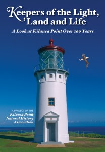 KEEPERS OF THE LIGHT BOOK COVER: Keepers of the Light, Land and Life is available for $21.95 at the Visitor Center at Kilauea Point National Wildlife Refuge. Restoration of the Historic 1913 lighthouse was made possible through the dedicated efforts of the Kīlauea Point Natural History Association, volunteers and refuge staff. The renaming of the lighthouse honors Senator Daniel Inouye's distinguished career and longtime support of conservation in Hawai'i. The formal dedication is May 4.