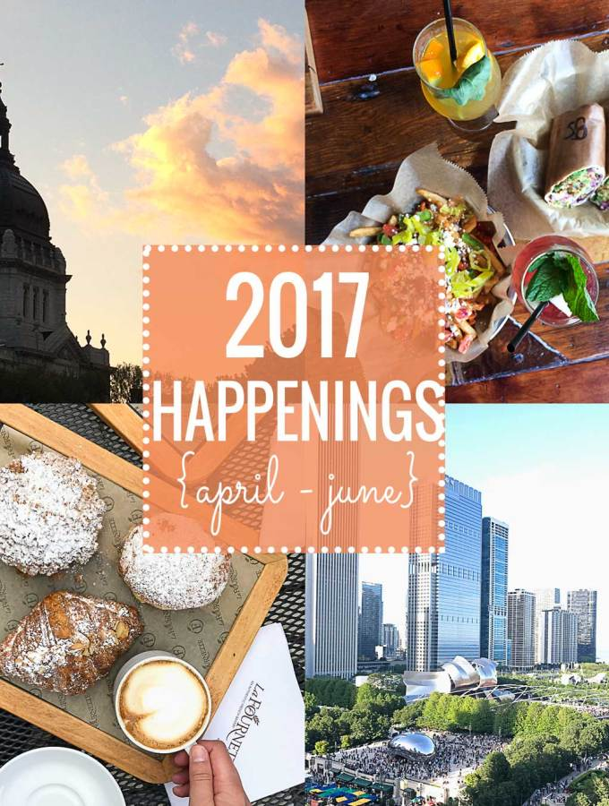 2017 Happenings {April – June}