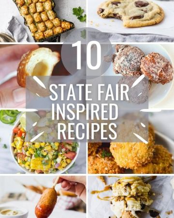 "collage with text ""10 state fair inspired recipes"""
