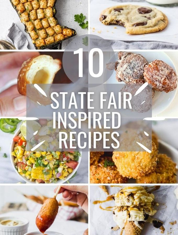 """collage with text """"10 state fair inspired recipes"""""""