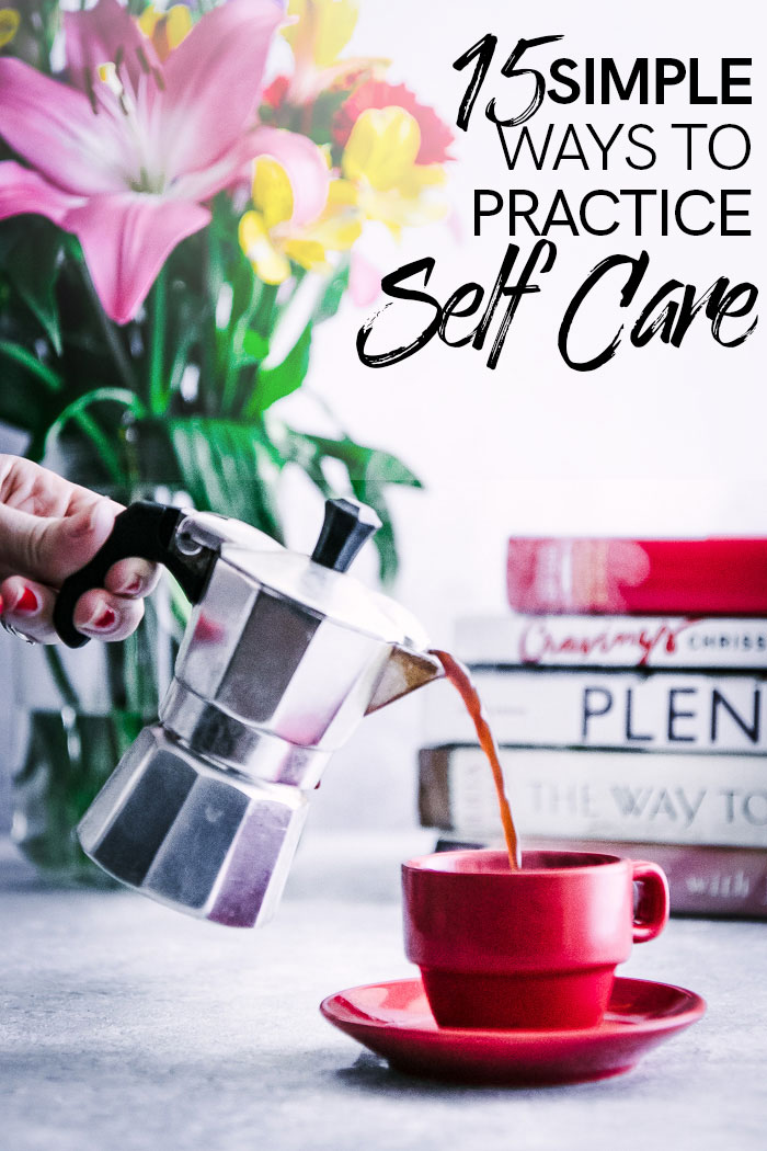 15 self care simple and small intentional habits to adopt that will calm your mind and bring a little happiness into your day. #wellness #selfcare #habits #intentionalliving #slowliving