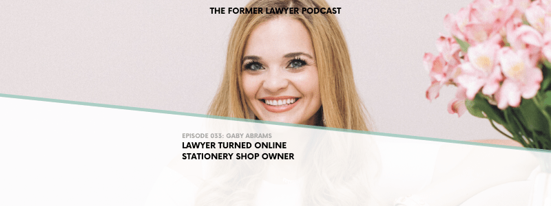 033 Gaby Abrams: Lawyer Turned Online Stationery Shop Owner