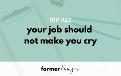 Your Job Should Not Make You Cry (TFLP 042)