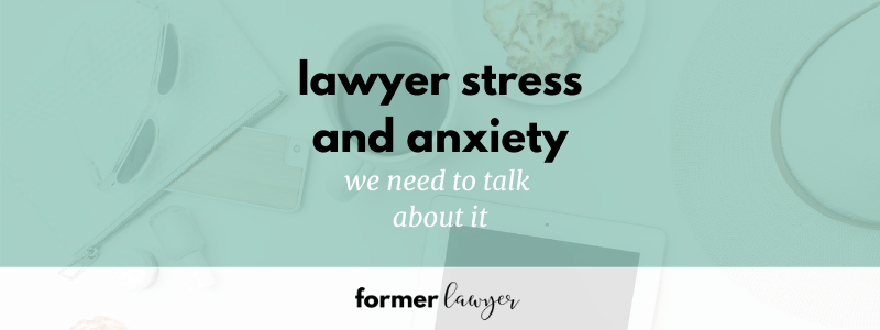 Lawyer stress and anxiety: we need to talk about it.