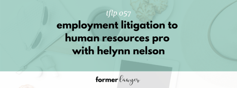 Former Lawyer Helynn Nelson: Employment Law to Human Resources Pro