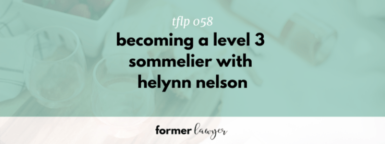Becoming a level 3 sommelier with Helynn Nelson