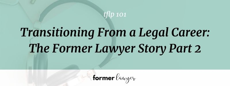 Transitioning From a Legal Career