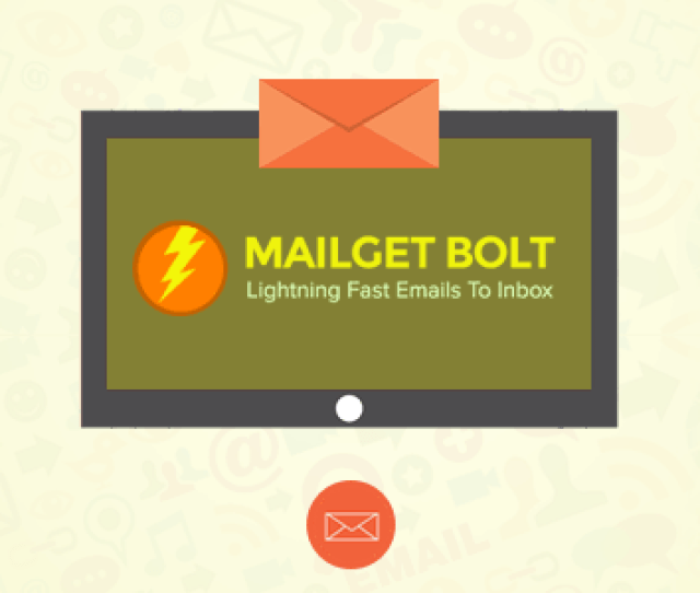 Try Mailget Bolt Now