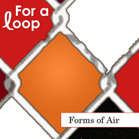 Album art - For a Loop by Forms of Air
