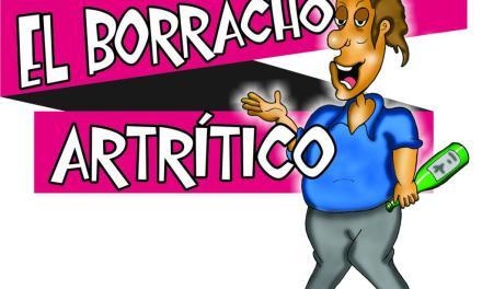 EL BORRACHO ARTRITICO