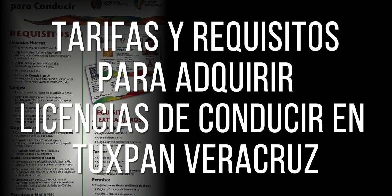 TARIFAS Y REQUISITOS PARA ADQUIRIR LICENCIAS DE CONDUCIR EN TUXPAN VERACRUZ