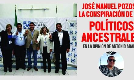 JOSÉ MANUEL POZOS Y LA CONSPIRACIÓN DE LOS POLÍTICOS ANCESTRALES