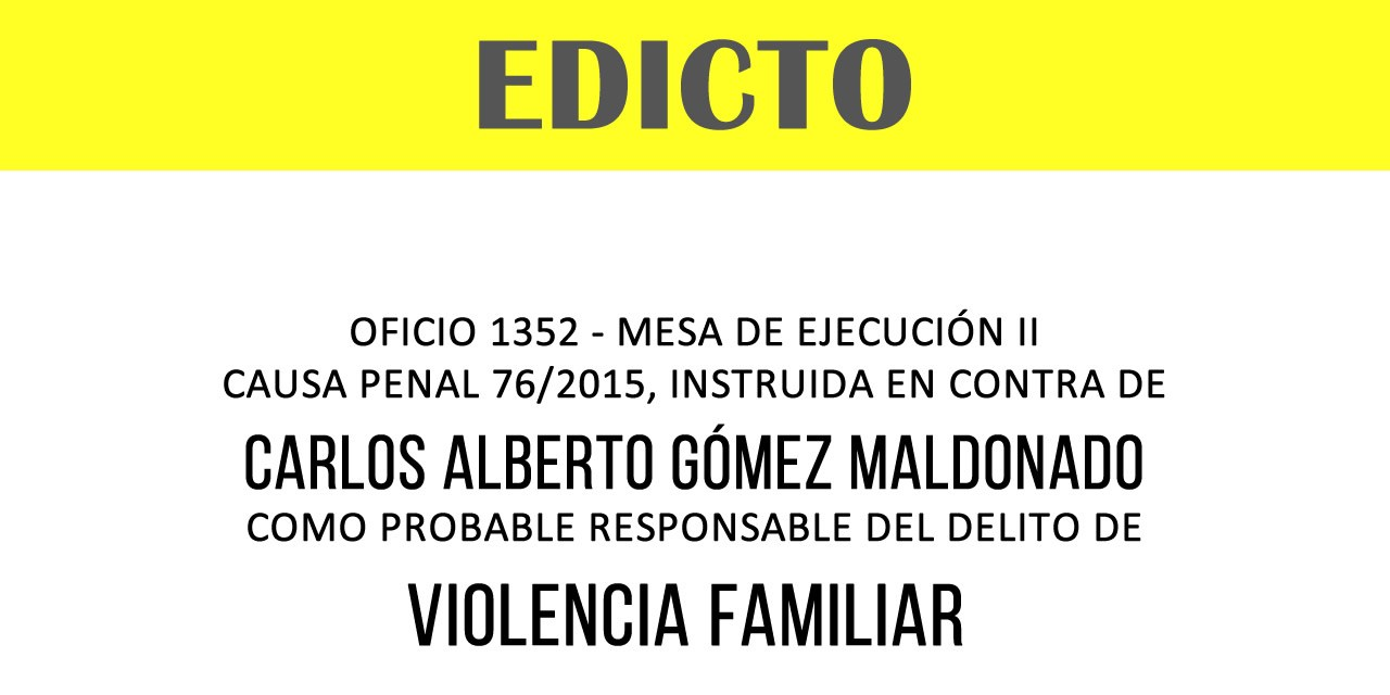 EDICTO OFICIO 1352 MESA DE EJECUCIÓN II CAUSA PENAL 76/2015-CARLOS ALBERTO GÓMEZ MALDONADO