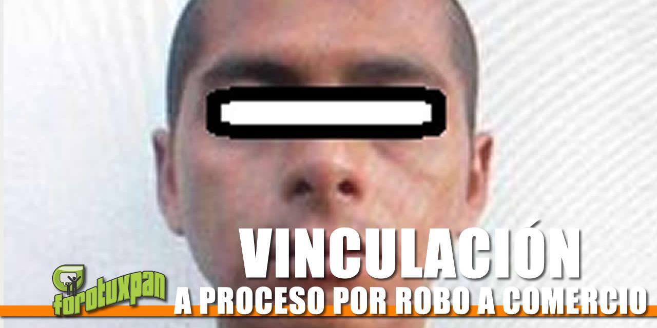 VINCULACIÓN A PROCESO POR ROBO A COMERCIO