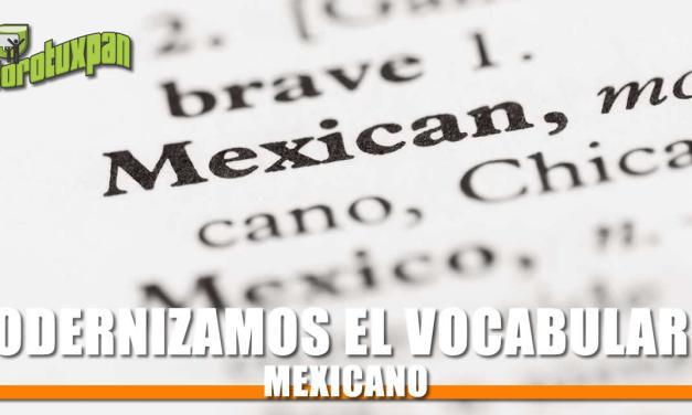 Modernizamos el Vocabulario Mexicano