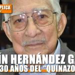 """JOAQUÍN HERNÁNDEZ GALICIA, A 30 AÑOS DEL """"QUINAZO"""""""