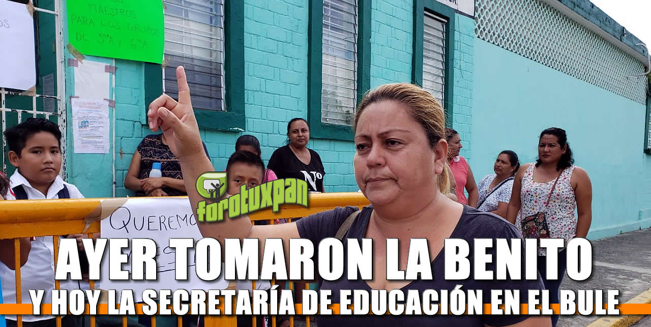 Ayer Padres de familia toman la primaria Benito Juárez, hoy toman la SEV