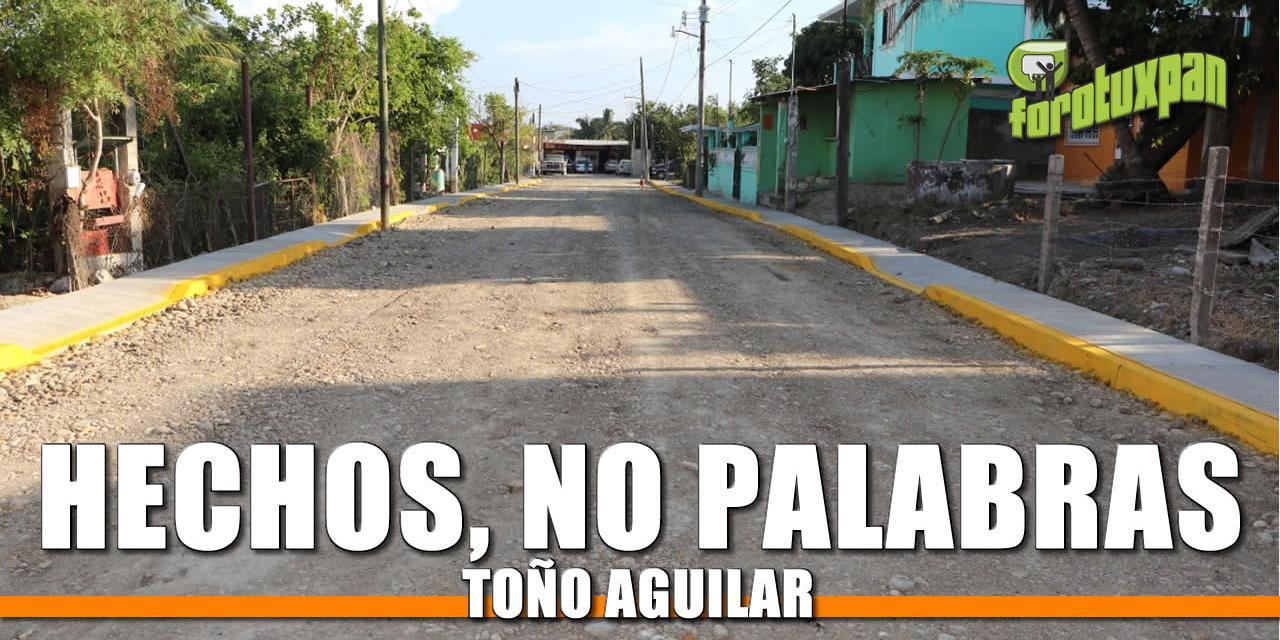 Hechos no palabras: Toño Aguilar