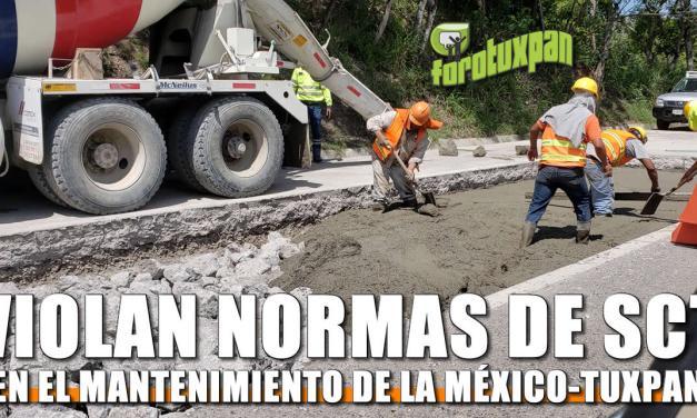 VIOLAN NORMAS DE SCT En el Mantenimiento de la México-Tuxpan