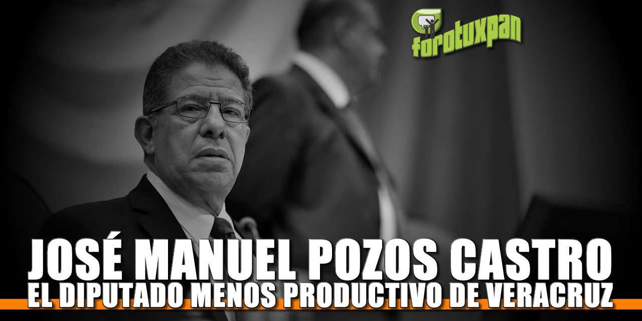 JOSÉ MANUEL POZOS EL DIPUTADO MENOS PRODUCTIVO DE VERACRUZ