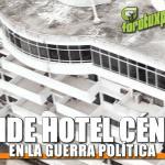 SE VENDE HOTEL CÉNTRICO En la Guerra Política