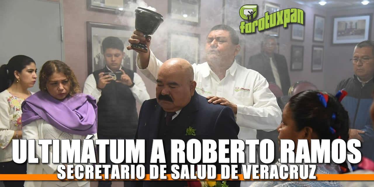 Ultimatum a Roberto Ramos Alor, Secretario de Salud de Veracruz