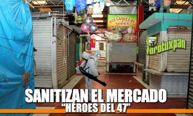 SANITIZANDO EL MERCADO HÉROES DEL 47