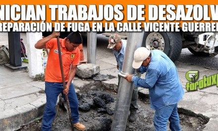 INICIAN TRABAJOS DE DESAZOLVE Y REPARACIÓN DE FUGA EN LA CALLE VICENTE GUERRERO
