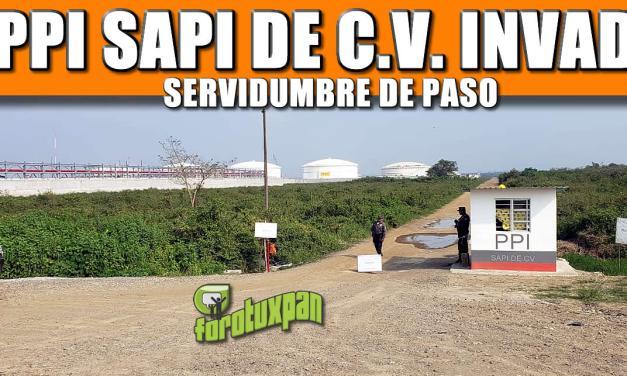 PPI SAPI DE C.V. Invade Servidumbre de Paso