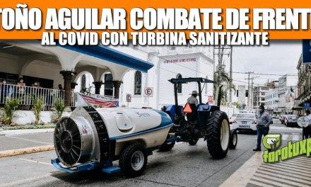 TOÑO AGUILAR COMBATE DE FRENTE AL COVID CON TURBINA SANITIZANTE