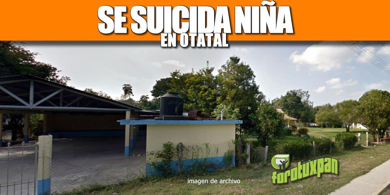 SE SUICIDA NIÑA EN LA COMUNIDAD DE OTATAL