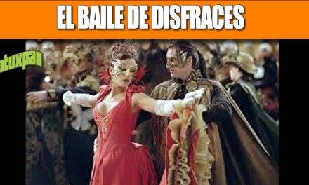 EL BAILE DE DISFRACES