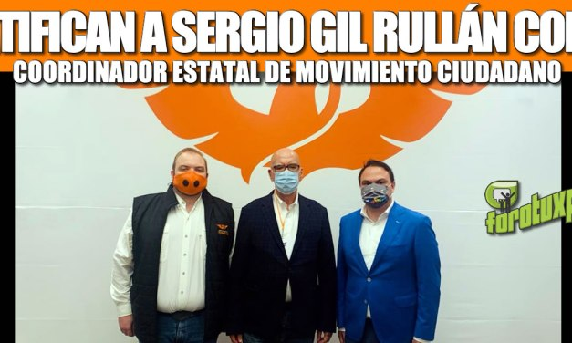 RATIFICAN A SERGIO GIL RULLÁN COMO COORDINADOR ESTATAL DE MOVIMIENTO CIUDADANO
